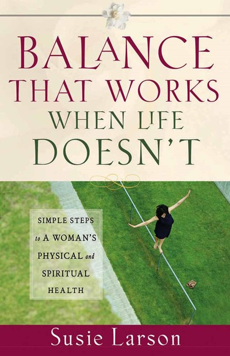 Balance That Works When Life Doesn'T (Paperback)