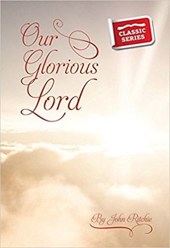 Our Glorious Lord (Paperback)