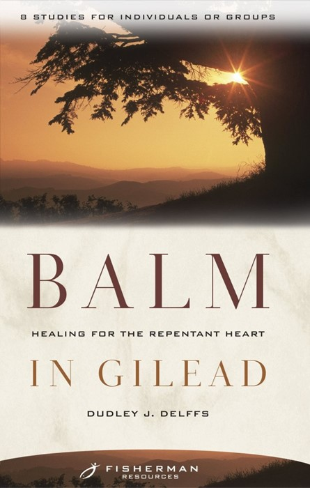 Balm In Gilead: Healing For The Repentant Heart