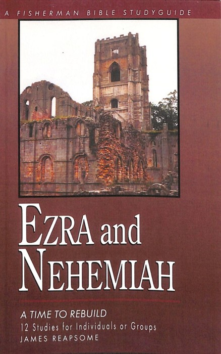 Ezra And Nehemiah: Rebuilding Lives And Faith (Paperback)