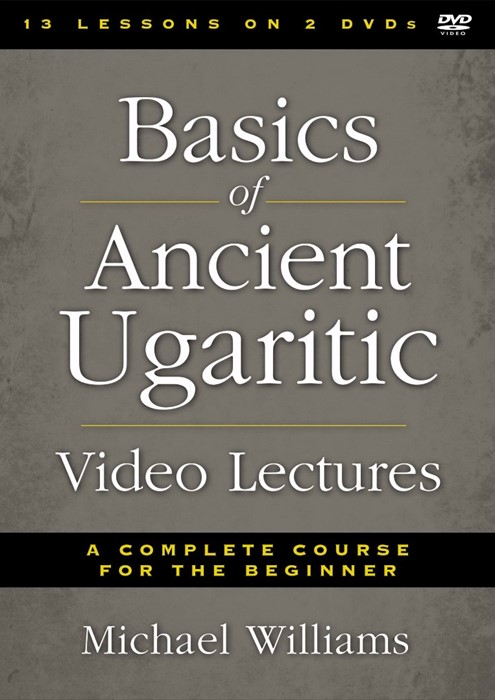 Basics of Ancient Ugaritic Video Lectures (DVD)