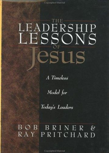 The Leadership Lessons Of Jesus (Hard Cover)
