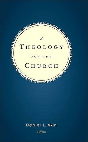 A Theology For The Church (Hard Cover)