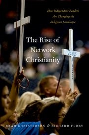 The Rise Of Network Christianity (Hard Cover)