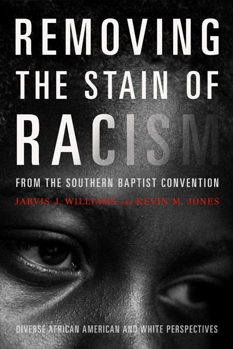 Removing The Stain Of Racism From The Southern Baptist Conve (Paper Back)