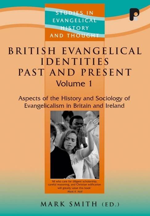 British Evangelical Identities Past And Present (Paper Back)