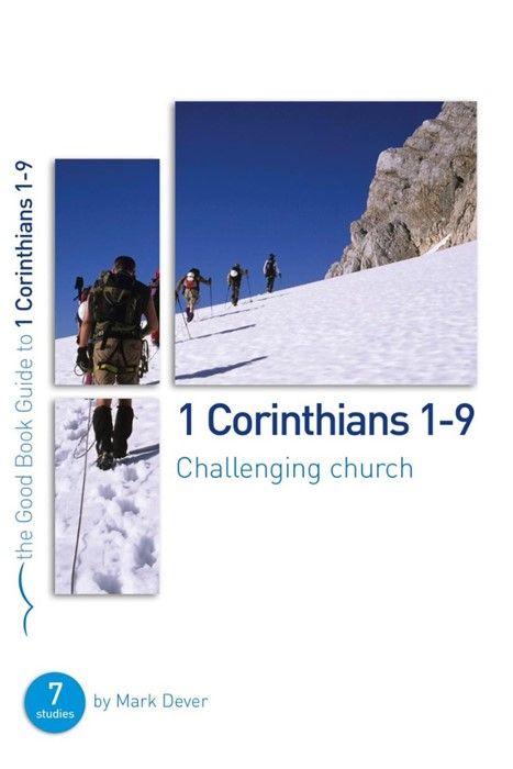 1 Corinthians 1-9: Challenging Church (Good Book Guide) (Paperback)