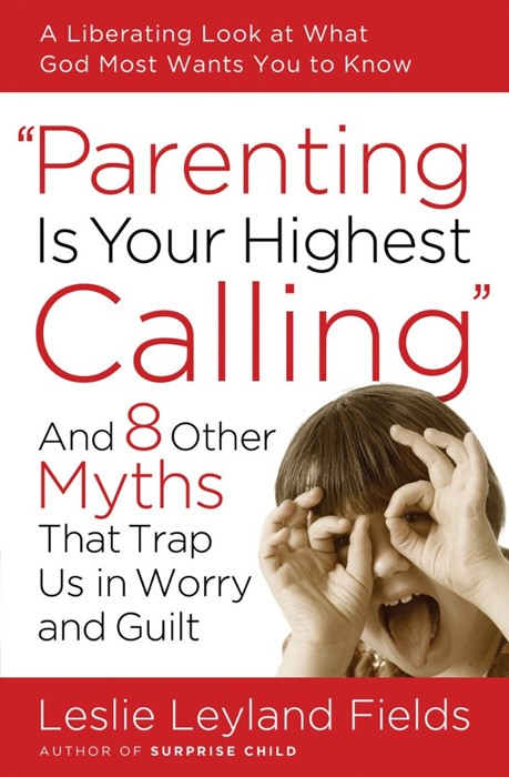 Parenting Is Your Highest Call (Paperback)