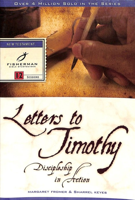 Letters To Timothy: Discipleship In Action (Paperback)