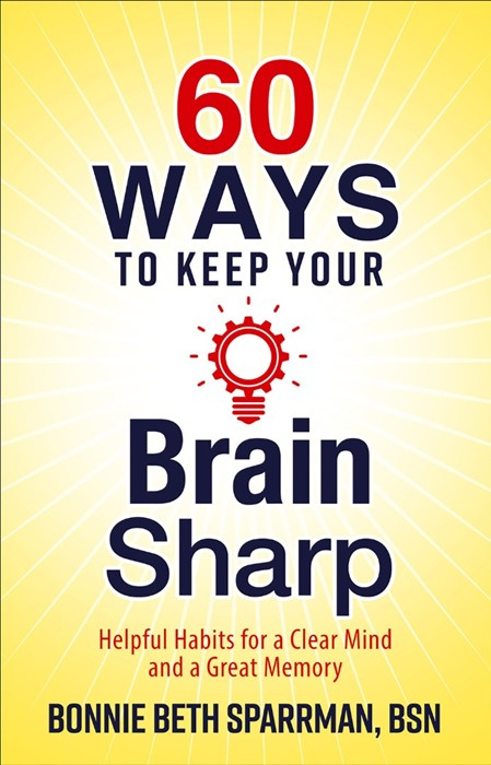 60 Ways to Keep Your Brain Sharp (Paper Back)
