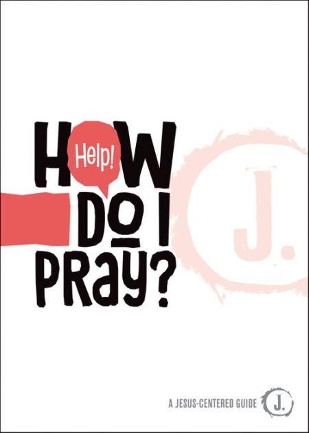 Help! How Do I Pray? (Paperback)