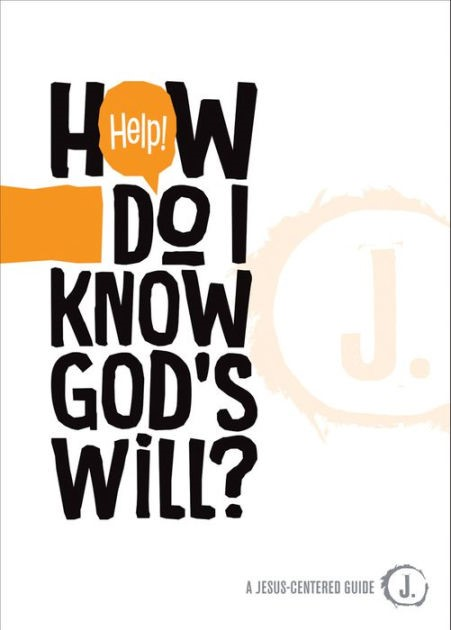 Help! How Do I Know God's Will? (Paperback)