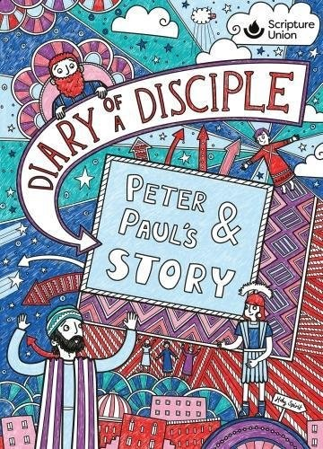 Diary of a Disciple: Peter and Paul's Story