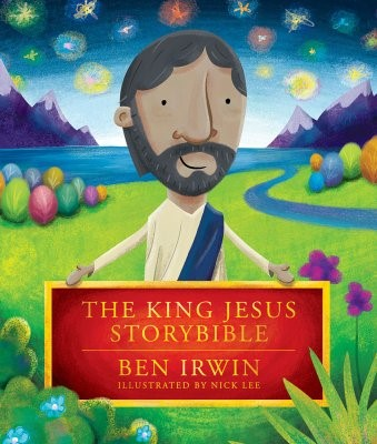 The King Jesus Storybook (Hard Cover)
