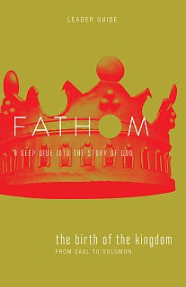 Fathom Bible Studies: The Birth of the Kingdom Leader Guide (Paperback)
