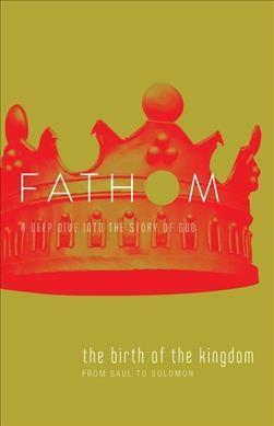 Fathom Bible Studies: The Birth of the Kingdom Student Journ (Paperback)