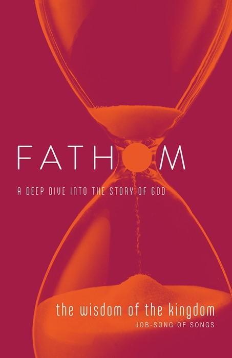 Fathom Bible Studies: The Wisdom of the Kingdom Student Jour (Paperback)