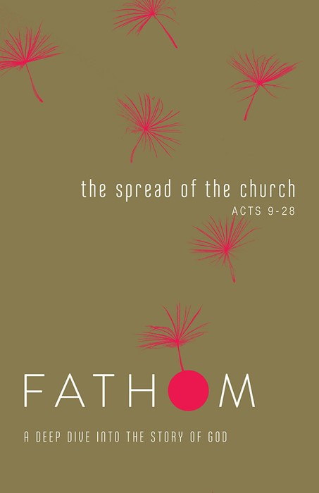 Fathom Bible Studies: The Spread of the Church Student Journ (Paperback)