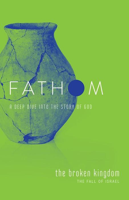 Fathom Bible Studies: The Broken Kingdom Student Journal (Paperback)