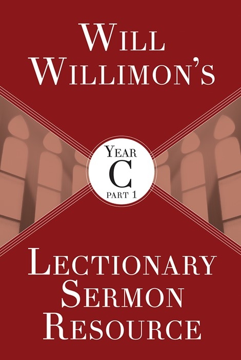 Will Willimon's Lectionary Sermon Resource, Year C Part 1 (Paperback)