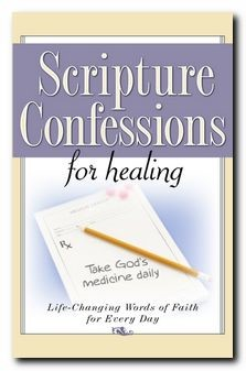 Scripture Confessions For Healing: Life-Changing Words Of
