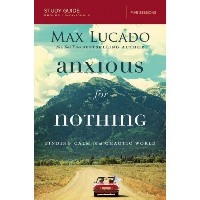 Anxious For Nothing Study Guide (Paper Back)
