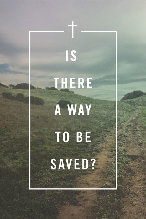 Is There a Way to Be Saved? (Pack of 25) (Pamphlet)