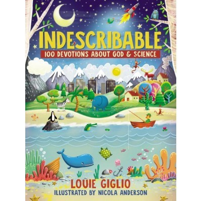 Indescribable: 100 Devotions For Kids (Hard Cover)