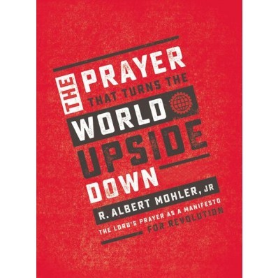 The Prayer That Turns The World Upside Down (Hard Cover)