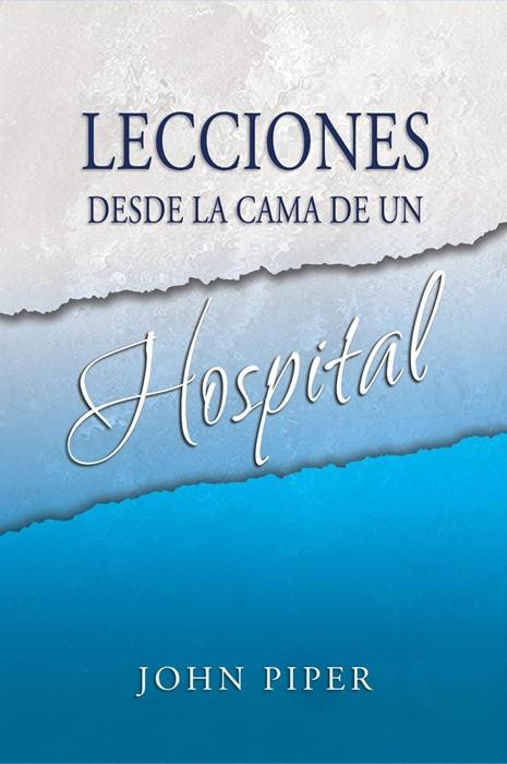 Lecciones desde la cama de un hospital (Paperback)