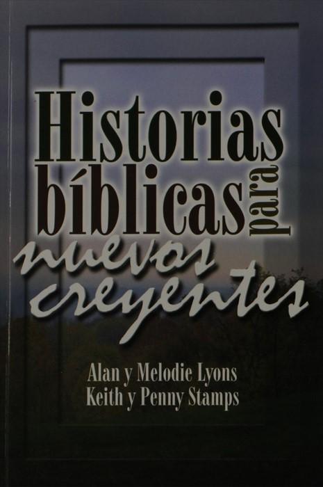 Historias bíblicas para nuevos creyentes (Paperback)