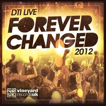 Forever Changed (DTI Live 2012) CD (CD-Audio)
