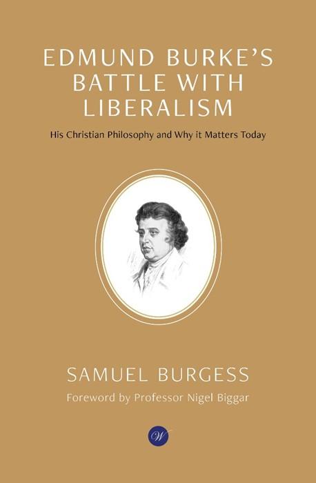Edmund Burke's Battle With Liberalism (Paper Back)