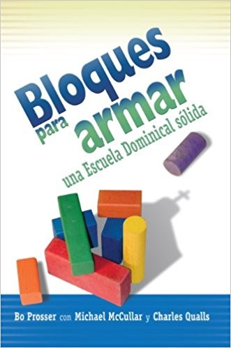 Bloques Para Armar Una Escuela Dominical Solida (Paperback)
