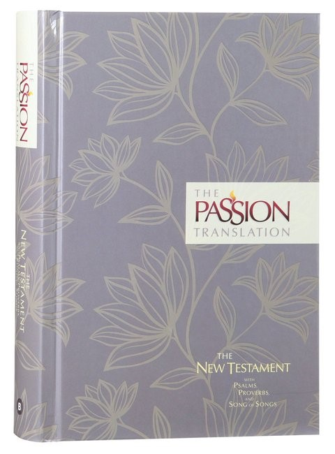 Passion Translation, The: New Testament, Floral (Hard Cover)