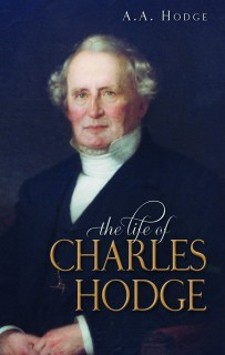 The Life Of Charles Hodge (Cloth-Bound)