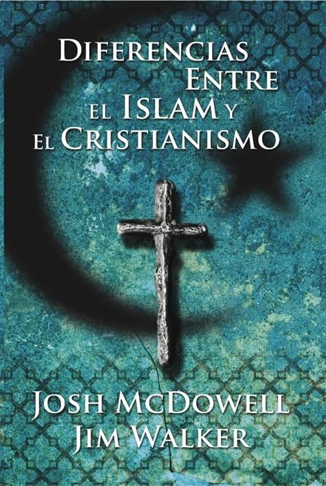 Diferencias Entre El Islam y El Cristianismo (Paperback)