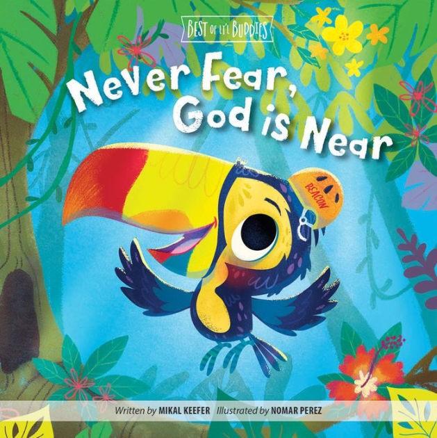 Never Fear, God Is Near (Board Book)