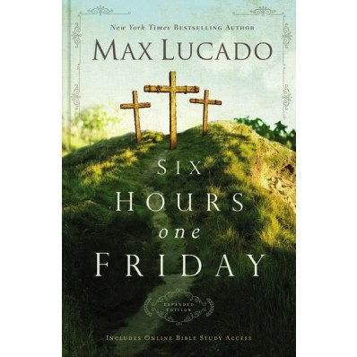 Six Hours One Friday (Expanded Edition) (Hard Cover)