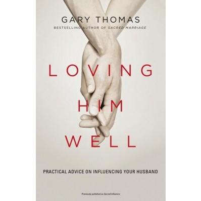Loving Him Well (Paperback)