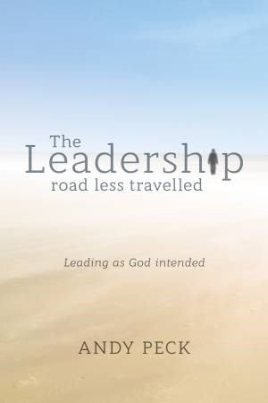 The Leadership Road Less Travelled (Paper Back)