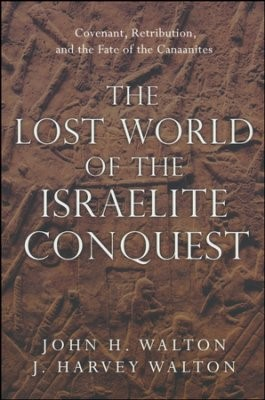 The Lost World Of The Israelite Conquest (Paperback)