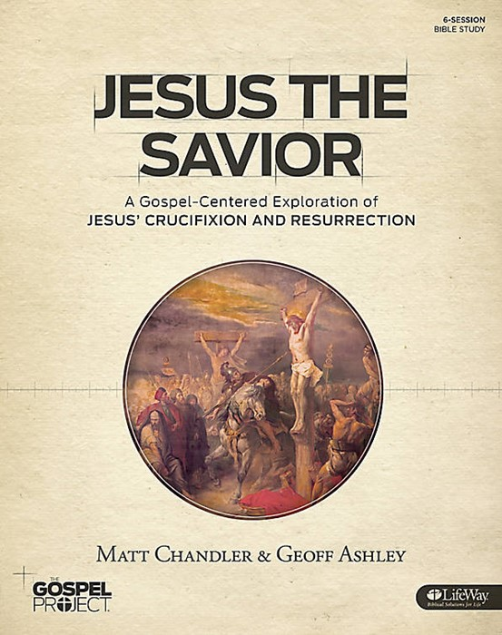Gospel Project For Adults: Jesus the Savior Bible Study Book (Paperback)