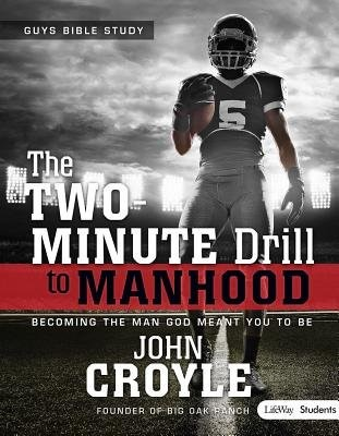 The Two-Minute Drill to Manhood: Becoming The Man God Meant (Paperback)