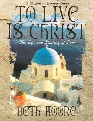 To Live is Christ - Bible Study Book (Paperback)