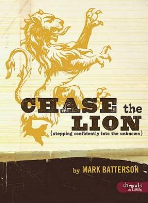 Chase the Lion: Stepping Confidently Into the Unknown - Memb (Paperback)