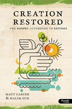 Creation Restored: The Gospel According to Genesis - Member (Paperback)