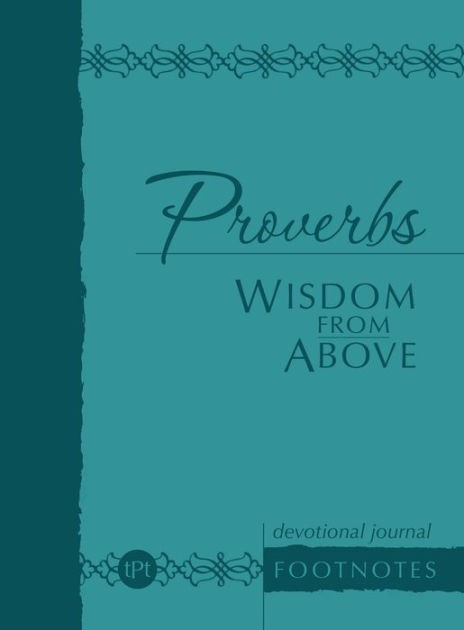 Journal: Proverbs: Wisdom from Above (Imitation Leather)