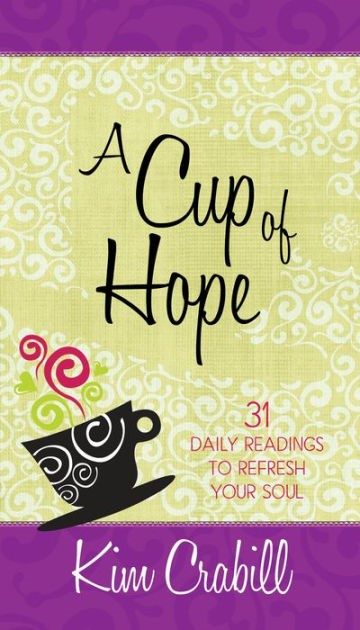 Cup of Hope, A: 31 Daily Readings to Refresh your Soul (Paperback)