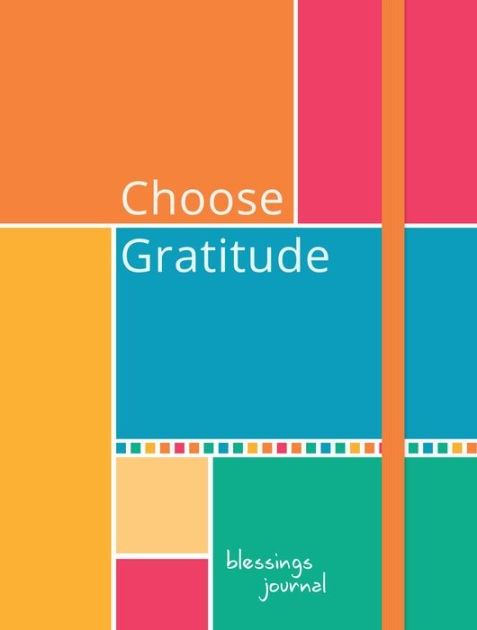 Journal: Choose Gratitude Blessings (Elastic Band Book Marke (Hard Cover)